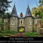 The Mason's Castle – Ghost of the American Renaissance